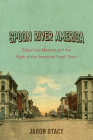 Spoon River America: Edgar Lee Masters and the Myth of the American Small Town Cover Image