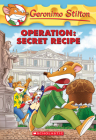 Operation: Secret Recipe (Geronimo Stilton #66) Cover Image