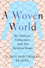 A Woven World: On Fashion, Fishermen, and the Sardine Dress Cover Image