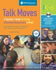 Talk Moves: A Teacher's Guide for Using Classroom Discussions in Math, Grades K-6 Cover Image
