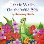 Lizard Tales: Lizzie Walks On the Wild Side Cover Image