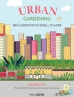 Urban Gardening: 2 BOOKS IN 1: Raised Bed Gardening And Container Gardening Cover Image