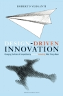 Design Driven Innovation: Changing the Rules of Competition by Radically Innovating What Things Mean Cover Image