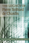 The Legacy of Pierre Teilhard de Chardin Cover Image