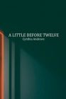 A Little Before Twelve Cover Image
