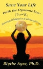 Save Your Life with the Dynamic Duo D3 and K2: How to Be pH Balanced in an Unbalanced World (How to Save Your Life #5) Cover Image