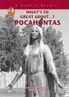 Pocahontas (What's So Great About?) Cover Image