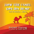 How the Camel got his Hump (Just So Stories #2) Cover Image