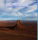 Paramotor USA: 10 Years of Flight in the Land of the Free Cover Image