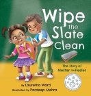 Wipe the Slate Clean: The Story of Nester the Pester Cover Image