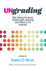 Ungrading: Why Rating Students Undermines Learning (and What to Do Instead) (Teaching and Learning in Higher Education) Cover Image