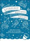 Astrology for Happiness and Success: From Aries to Pisces, Create the Life You Want--Based on Your Astrological Sign! Cover Image