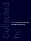 Collected by Thea Westreich Wagner and Ethan Wagner Cover Image