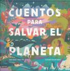 Cuentos Para Salvar El Planeta Cover Image