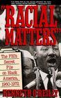 Racial Matters: The FBI's Secret File on Black America, 1960-1972 Cover Image