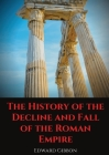 The History of the Decline and Fall of the Roman Empire: A book tracing Western civilization (as well as the Islamic and Mongolian conquests) from the Cover Image