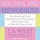 Sex, Lies, and Menopause: The Shocking Truth about Synthetic Hormones and the Benefits of Natural Alternatives Cover Image