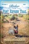 Rider on the Pony Express Trail: Volume 2, 2017, Sacramento, California to Salt Lake City, Utah Cover Image