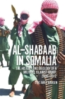 Al-Shabaab in Somalia: The History and Ideology of a Militant Islamist Group Cover Image