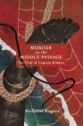 Murder on the Middle Passage: The Trial of Captain Kimber Cover Image