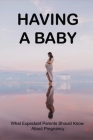 Having A Baby: What Expectant Parents Should Know About Pregnancy: Planning For Pregnancy Cover Image