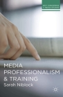 Media Professionalism and Training (Key Concerns in Media Studies) Cover Image