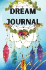 Dream Journal: Notebook for tracking dreams- Colored Version, nice design- track and reflect on your dreams- dream diary for women, m Cover Image