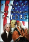 The Federalist & Anti Federalist Papers Cover Image
