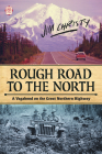 Rough Road to the North: A Vagabond on the Great Northern Highway Cover Image