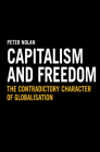 Capitalism and Freedom: The Contradictory Character of Globalisation (Anthem Studies in Development and Globalization) Cover Image