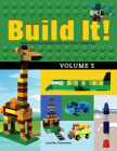 Build It! Volume 3: Make Supercool Models with Your Lego(r) Classic Set (Brick Books) Cover Image