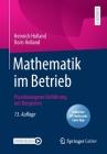 Mathematik Im Betrieb: Praxisbezogene Einführung Mit Beispielen Cover Image