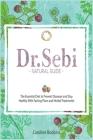 Dr. Sebi Natural Guide ( Plant Based Diet ) Cover Image