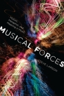 Musical Forces: Motion, Metaphor, and Meaning in Music (Musical Meaning and Interpretation) Cover Image