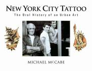 New York City Tattoo: The Oral History of an Urban Art Cover Image