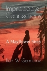 Improbable Connections: A Mayflower Story Cover Image
