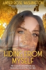 Hiding from Myself: My Complicated Rebirth Into Womanhood and My Own Skin Cover Image
