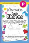 The Preschooler's Basic Shapes Workbook: (Ages 4-5) Basic Shape Guides and Tracing, Patterns, Matching, Activities, and More! (Backpack Friendly 6