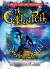 Golden Path, Volume Two: Burned by the Inner Sun (Choose Your Own Adventure: The Golden Path #2) Cover Image