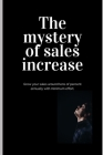 The mystery of sales increase: Grow your sales around tens of percent with minimum effort and maximum effect. Let's know the modern sales formula. Bu Cover Image