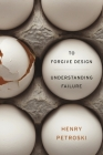 To Forgive Design: Understanding Failure Cover Image