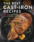 The Best Cast Iron Cookbook: 125 Delicious Recipes for Your Cast-Iron Cookware  Cover Image