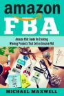 Amazon Fba: Guide on Creating Winning Products That Sell on Amazon Fba Cover Image