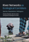 River Networks as Ecological Corridors: Species, Populations, Pathogens Cover Image