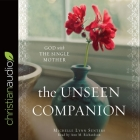 Unseen Companion Lib/E: God with the Single Mother Cover Image
