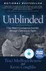 Unblinded: One Man's Courageous Journey Through Darkness to Sight Cover Image