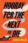 Hooray for the Next to Die: Part One of the Revenge of Jimmy Mac Cover Image