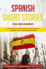 Spanish Short Stories for Beginners: Learn Spanish in a Fast and Easy Way and Grow Your Vocabulary with 16 Captivating Short Stories Cover Image