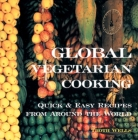 Global Vegetarian Cooking: Quick and Easy Recipes from Around the World Cover Image