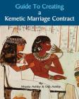 Guide to Kemetic Relationships and Creating a Kemetic Marriage Contract Cover Image